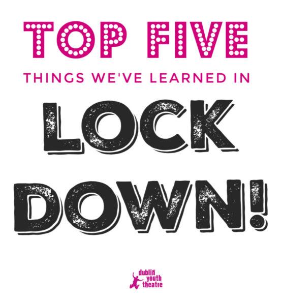 Top Five Things we've learned in Lockdown